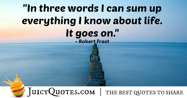 Quote About Life - Robert Frost