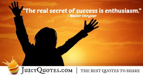 Quote About Success - Walter Chrysler