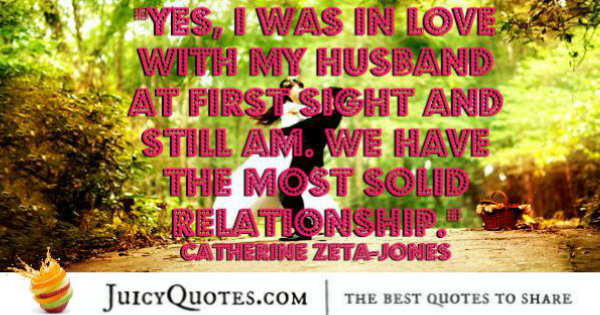 Quotes About Relationships - Catherine Zeta-Jones