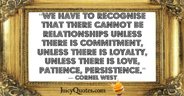 Quotes About Relationships - Cornel West