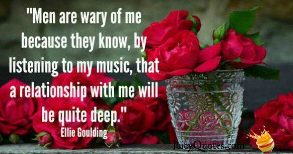 Quotes About Relationships - Ellie Goulding