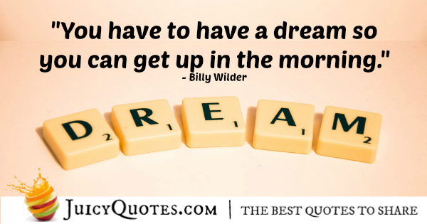 Good Morning Quote - Billy Wilder