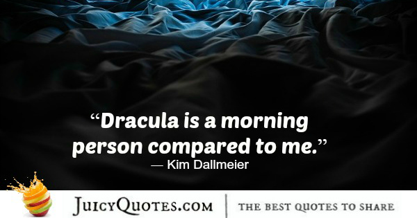 Good Morning Quote - Kim Dallmeier