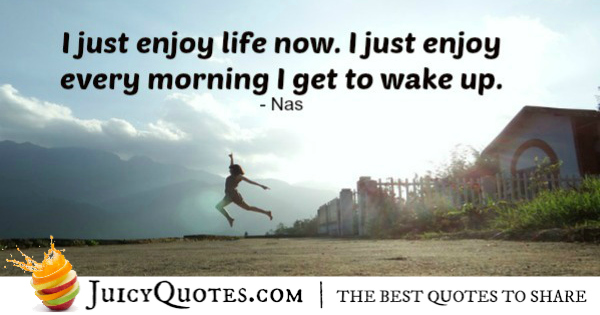 Good Morning Quote - Nas