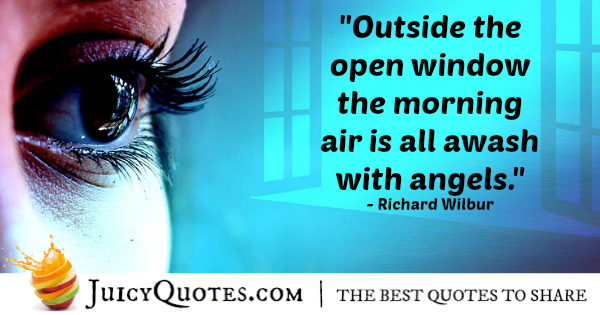 Good Morning Quote - Richard Wilbur