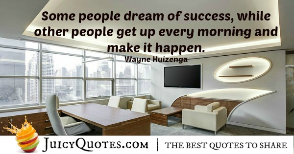 Good Morning Quote - Wayne Huizenga