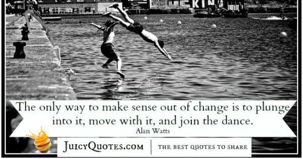 Quote About Change - Alan Watts