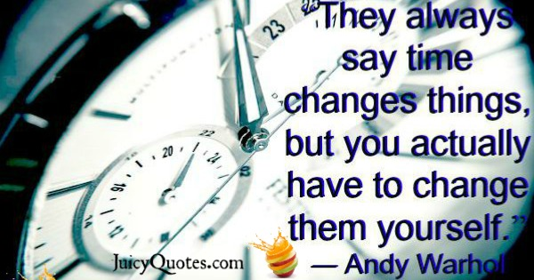 Quote About Change - Andy Warhol