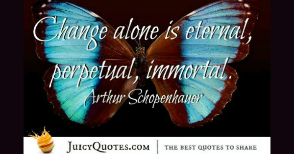 Quote About Change - Arthur Schopenhauer