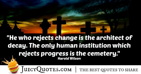 Quote About Change - Harold Wilson