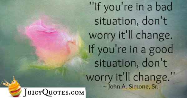Quote About Change - John A.Simone, Sr.