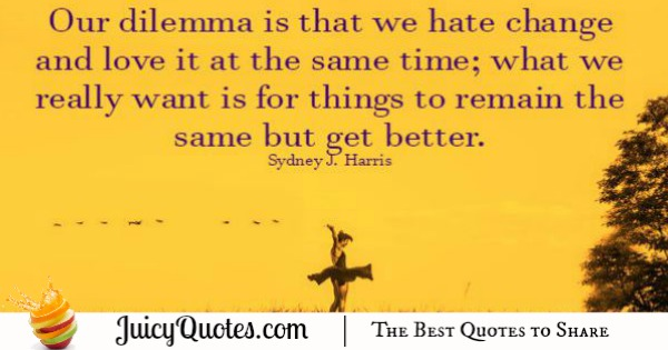 Quote About Change - Sydney J Harris