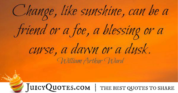 Quote About Change - William Arthur Ward
