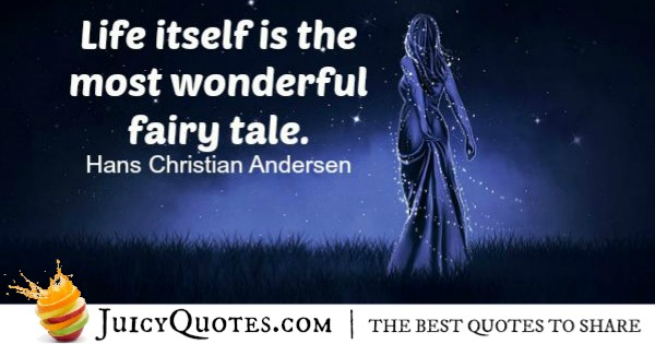 Quote About Life - Hans Christian Andersen