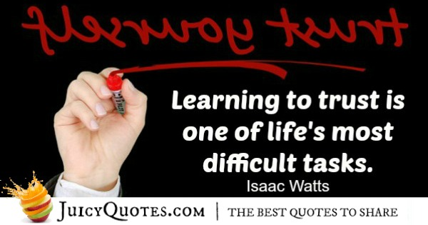 Quote About Life - Isaac Watts