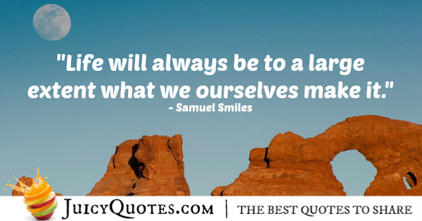 Quote About Life - Samuel Smiles
