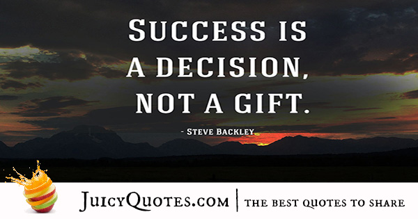 Quote About Success - Steve Backley
