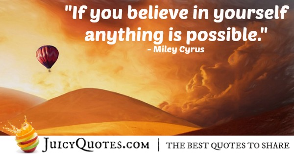 Quote About Believe - Miley Cyrus