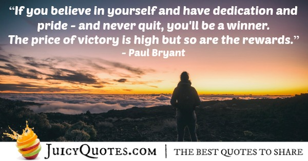 Quote About Believe - Paul Bryant
