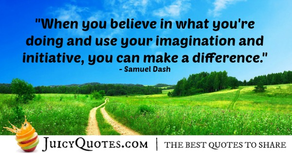 Quote About Believe - Samuel Dash