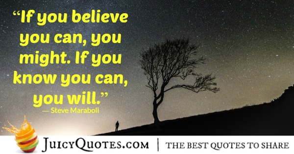 Quote About Believe - Steve Maraboli