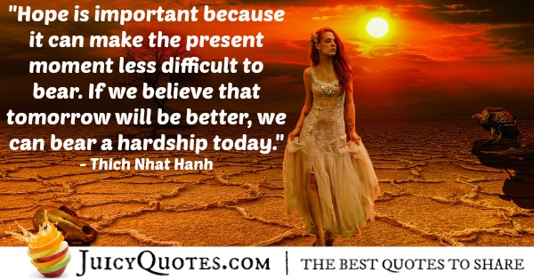 Quote About Believe - Thich Nhat Hanh