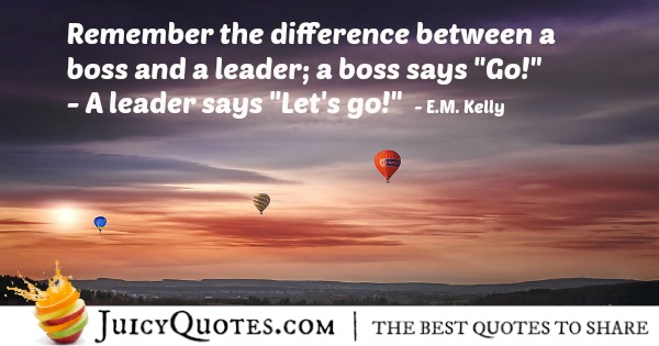 Quote About Leadership - E.M. Kelly