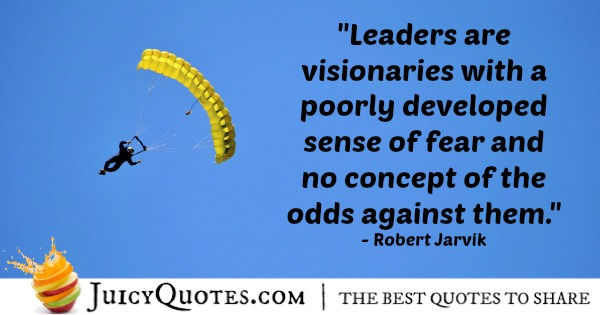 Quote About Leadership - Robert Jarvik