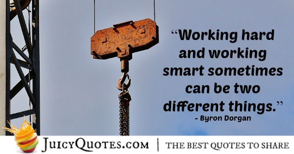Quote About Work - Byron Dorgan
