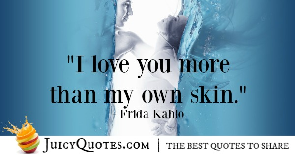 Romantic Quote - Frida Kahlo