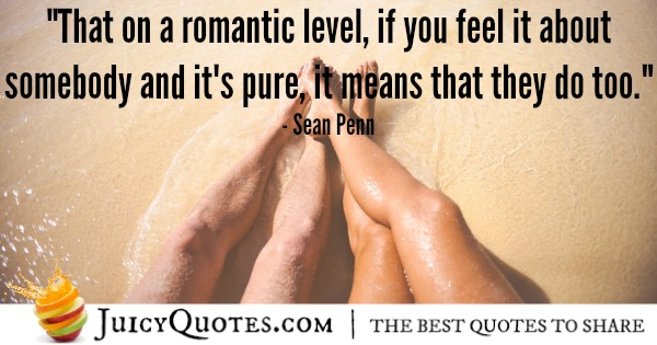 Romantic Quote - Sean Penn