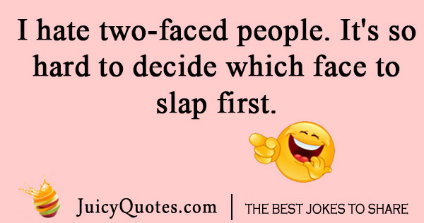Two faced people hate joke