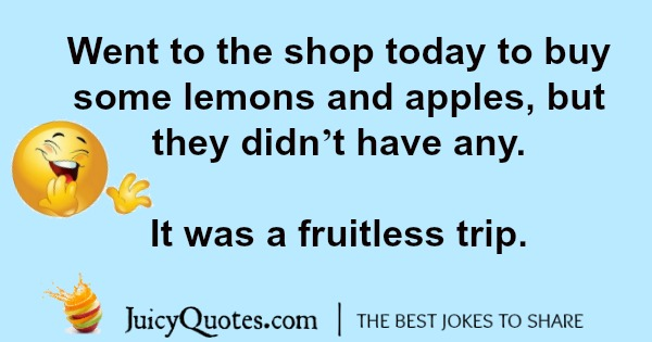 Lemon Joke about fruitless trips