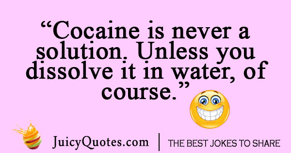 Cocaine addict joke about water
