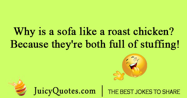 Sofa and a roast chicken joke