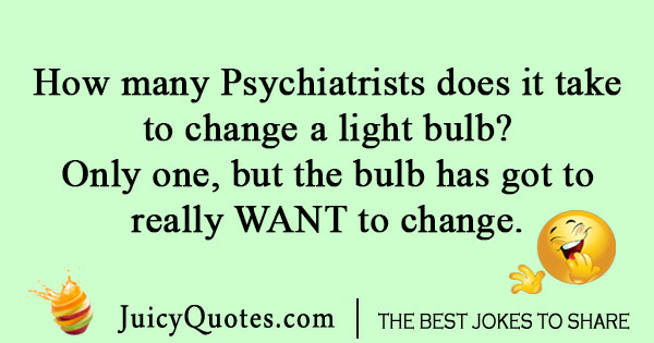 Funny Psychiatry Joke About Change