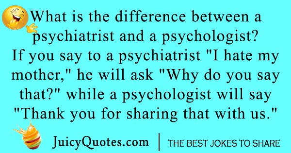 Psychiatrist and a psychologist joke