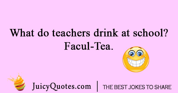 Teacher drinking tea joke