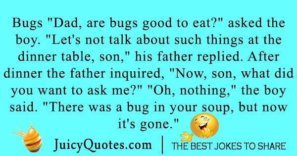 Father joke about eating a bug