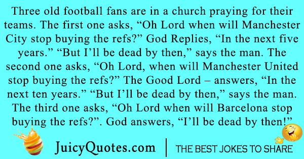 Football fans in a church joke