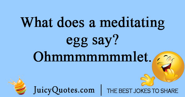 Meditating egg joke