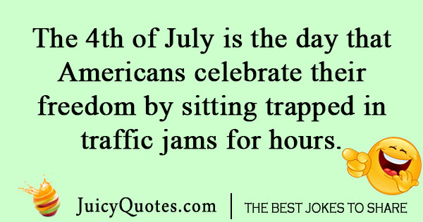 Fourth of July traffic joke