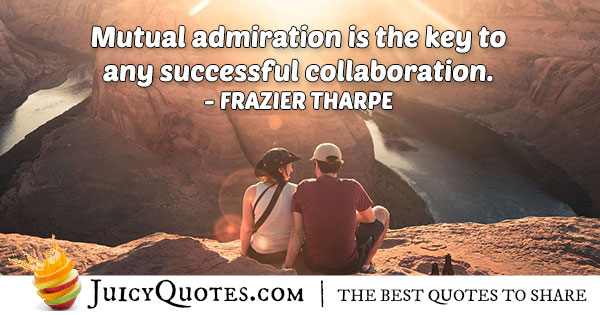 Mutual Admiration Quote