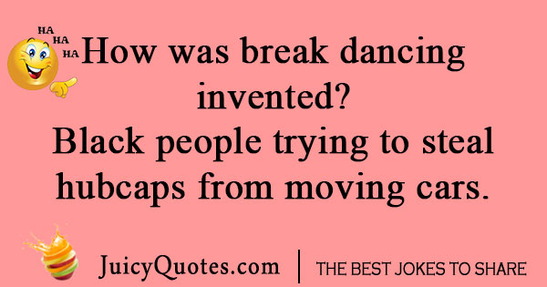 Black Break Dancing joke