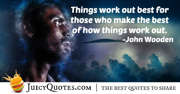 Make The Best Out Of Things Quote