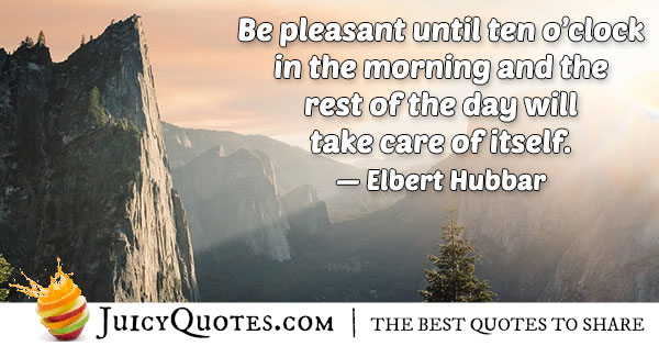 Elbert Hubbard Morning Quote