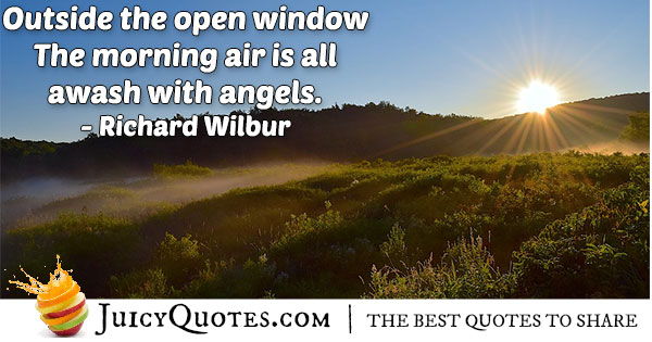 Morning Quote - Richard Wilbur