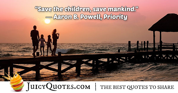 Save The Children Save Mankind Quote