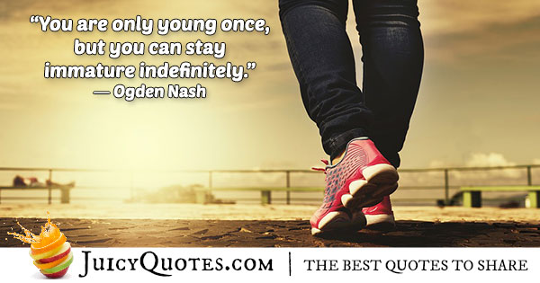 Young and Immature Quote