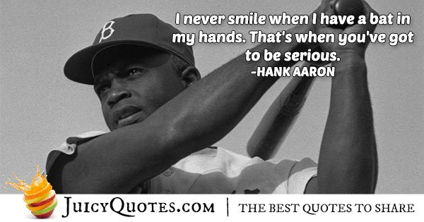 Baseball Quote - Hank Aaron
